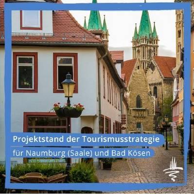 Aktueller Prozessstand der Erarbeitung der Tourismusstrategie für den Erholungsort Naumburg (Saale) und das Heilbad Bad Kösen