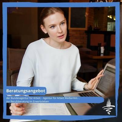 Beratungsangebot der Bundesagentur für Arbeit (BA), - Agentur für Arbeit Weißenfels -, zur Berufsberatung im Erwerbsleben (BBiE)