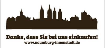! WIR SIND AUCH JETZT FÜR SIE DA ! Danke, dass Sie weiter bei uns einkaufen. ©Naumburger Innenstadtverein e.V.